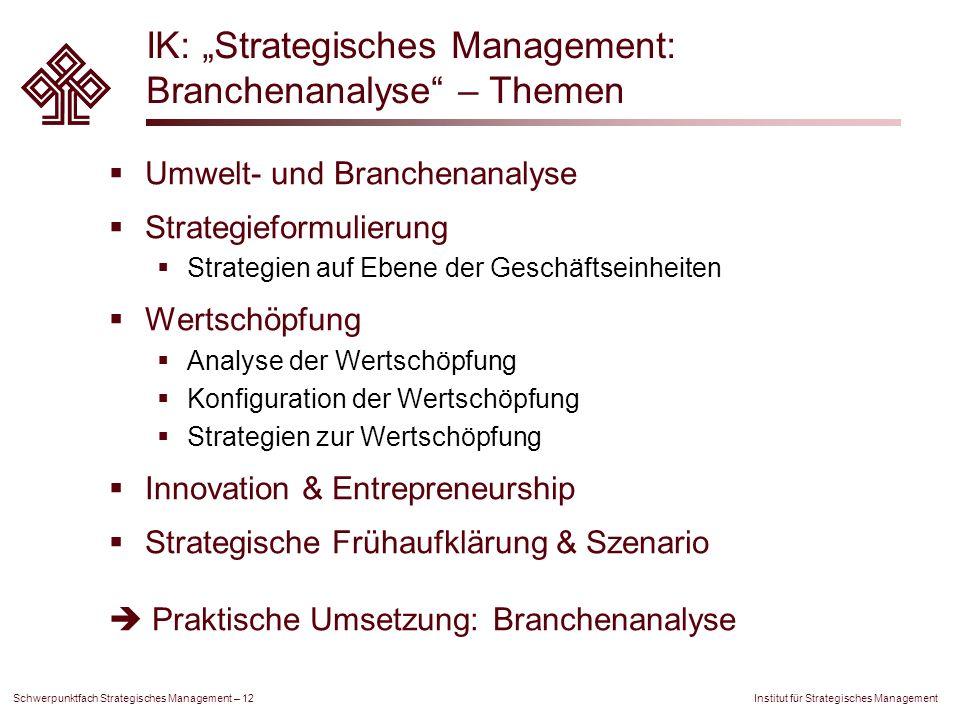 Institut für Strategisches Management Schwerpunktfach Strategisches Management – 12 IK: Strategisches Management: Branchenanalyse – Themen Umwelt- und