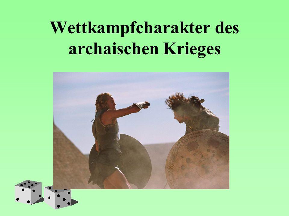 Wettkampfcharakter des archaischen Krieges
