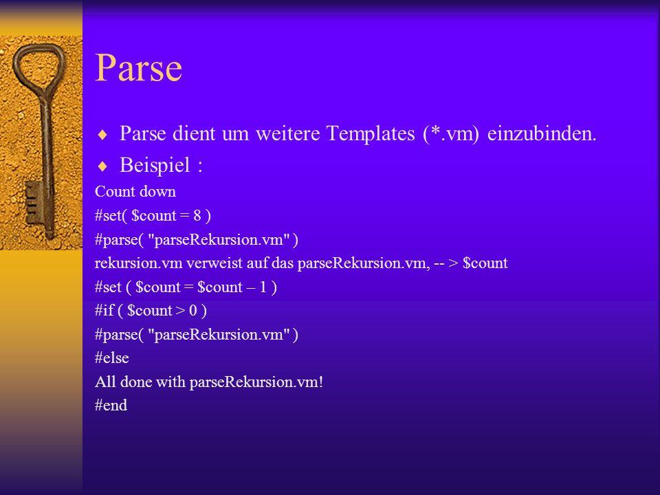 Parse Parse dient um weitere Templates (*.vm) einzubinden.