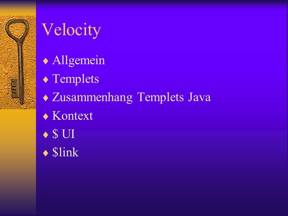 Velocity Allgemein Templets Zusammenhang Templets Java Kontext $ UI $link