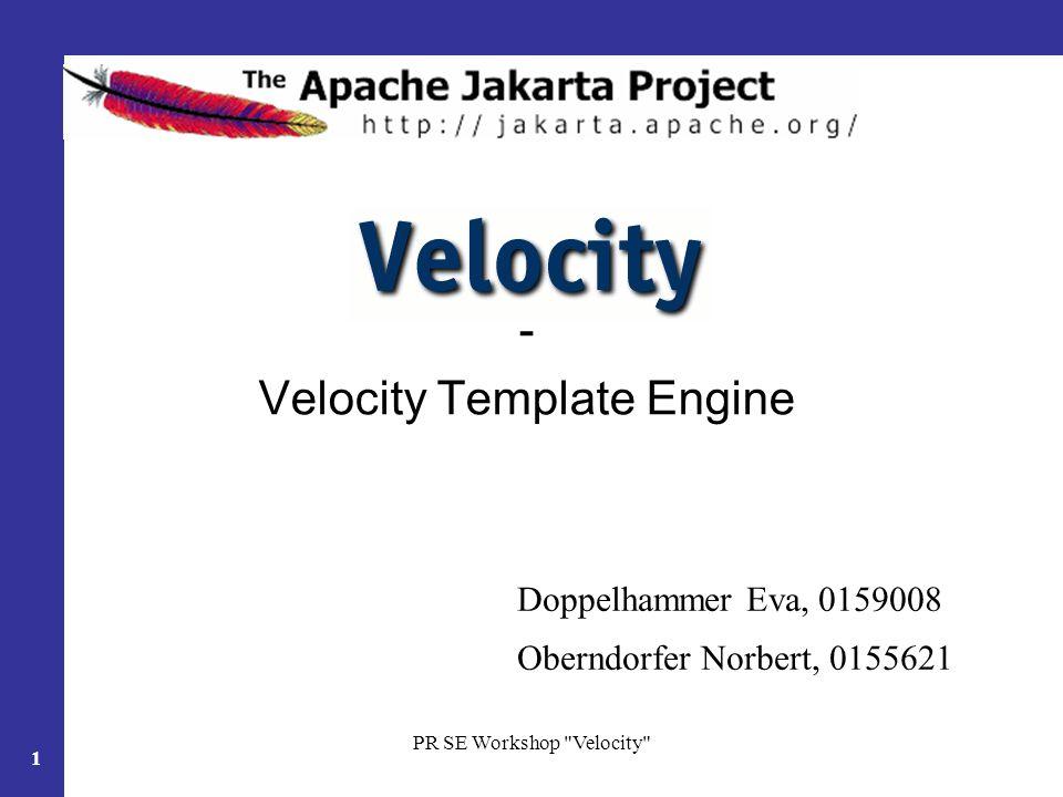 PR SE Workshop Velocity 12 Variablen Wertzuweisung –durch #set-Befehl im Template #set ($hallo = Griasti) –vom Java-Code Context Wenn Javavariable $hallo Wert hi zum Zeitpunkt der Anfrage auf das Template => Output immer hi