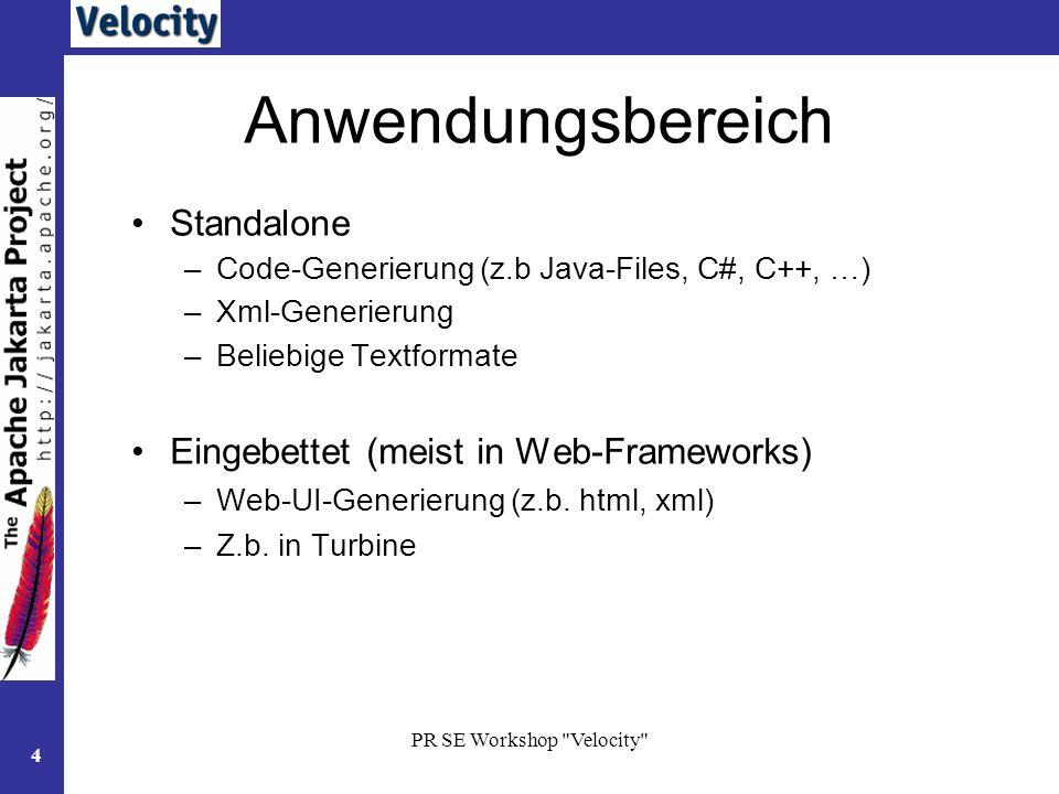 PR SE Workshop Velocity 5 Vorteile / Nachteile + durch MVC: Trennung von Javacode und Internetseite (iG zu JSP / PHP)> + erhöhte Lesbarkeit + einfache Syntax, leicht erlernbar + stand-alone oder eingebettet (zB: Turbine) verwendbar + vielseitig einsetzbar (nicht nur UI-Generierung) -Open-Source: Weiterentwicklung.