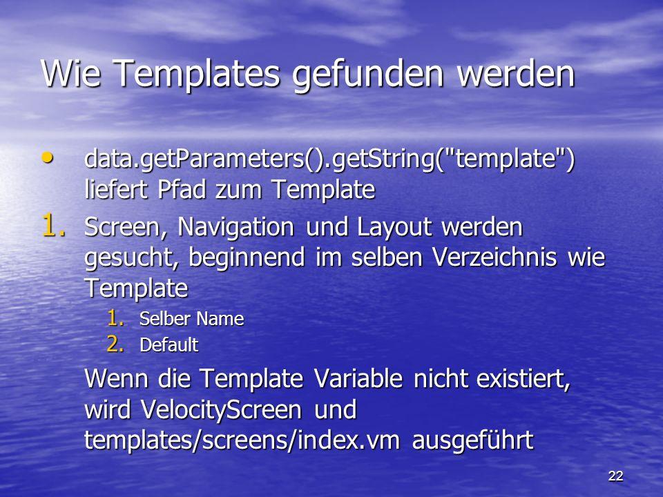 22 Wie Templates gefunden werden data.getParameters().getString(