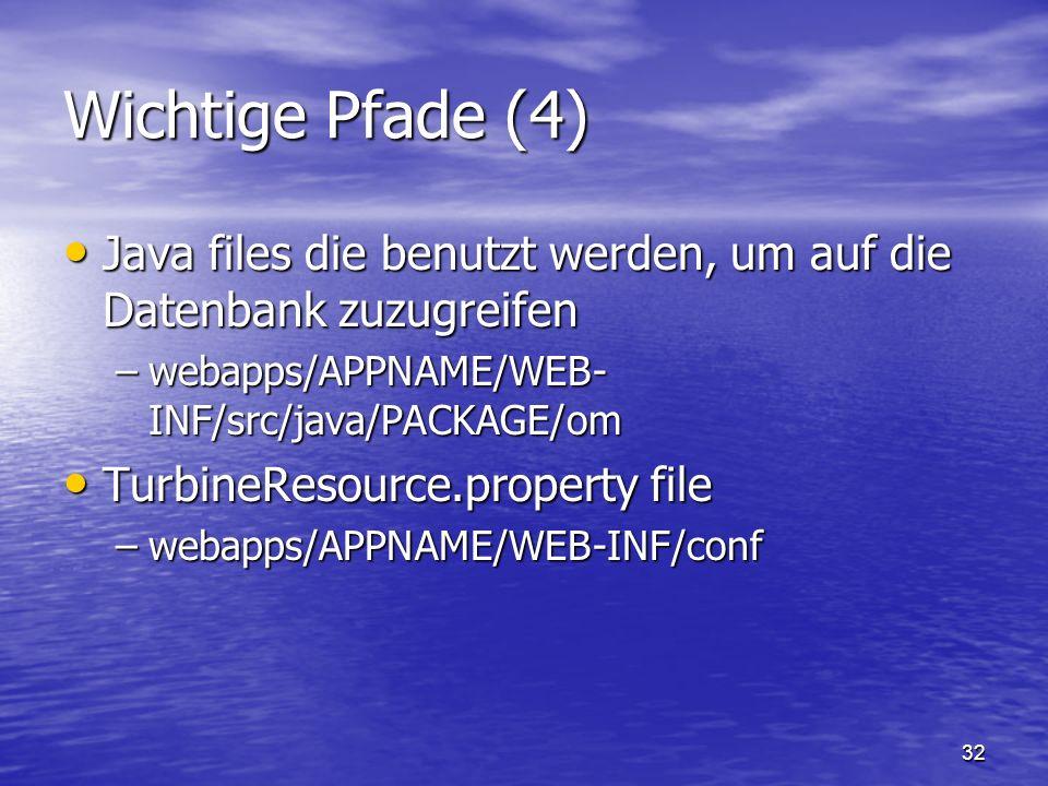 32 Wichtige Pfade (4) Java files die benutzt werden, um auf die Datenbank zuzugreifen Java files die benutzt werden, um auf die Datenbank zuzugreifen