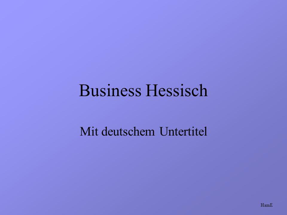 Business Hessisch Mit deutschem Untertitel HamE