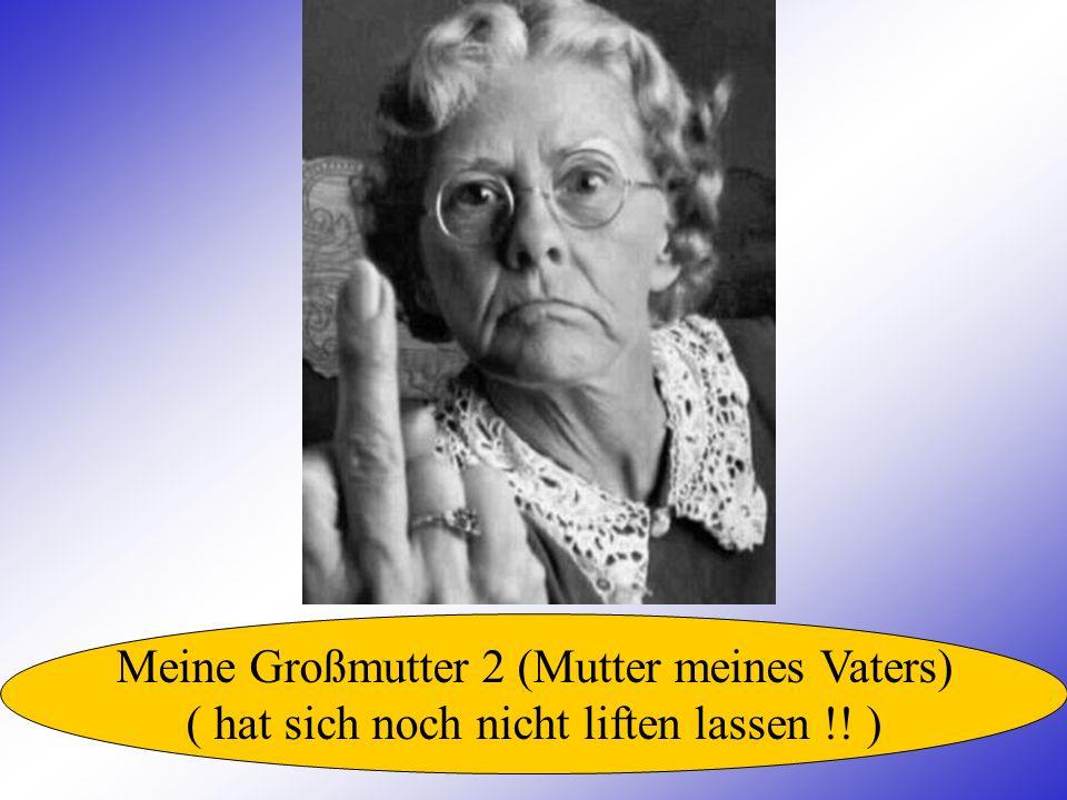 Meine Großmutter 2 (Mutter meines Vaters) ( hat sich noch nicht liften lassen !! )