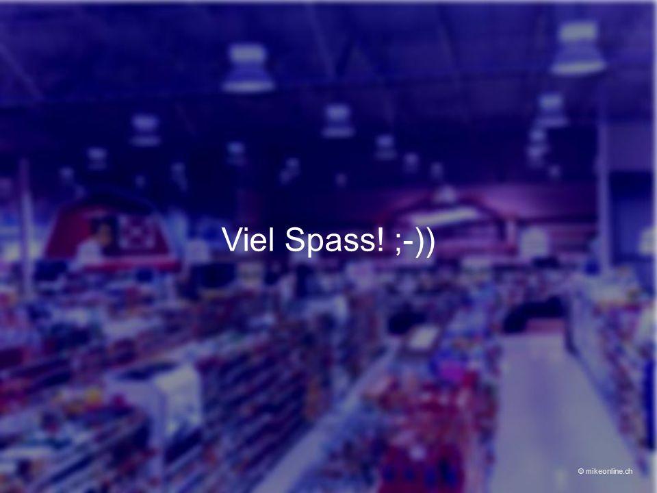 Viel Spass! ;-)) © mikeonline.ch