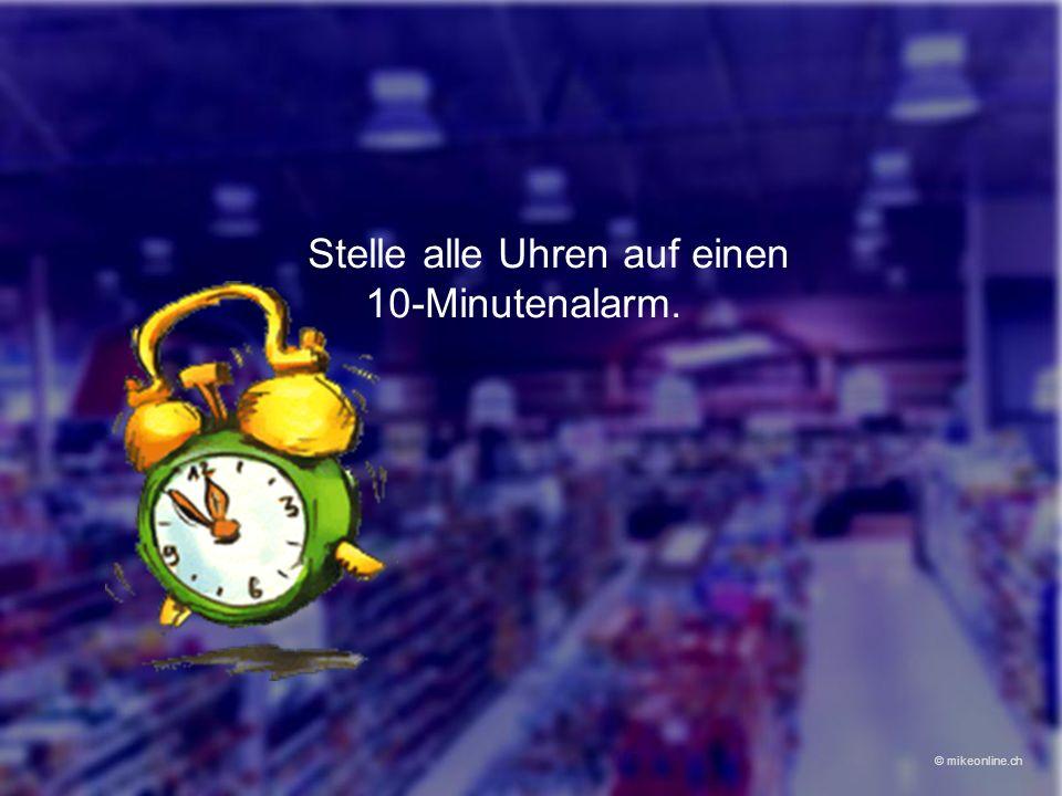 Stelle alle Uhren auf einen 10-Minutenalarm. © mikeonline.ch