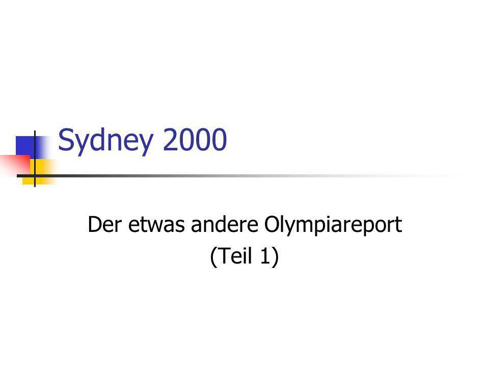 Sydney 2000 Der etwas andere Olympiareport (Teil 1)