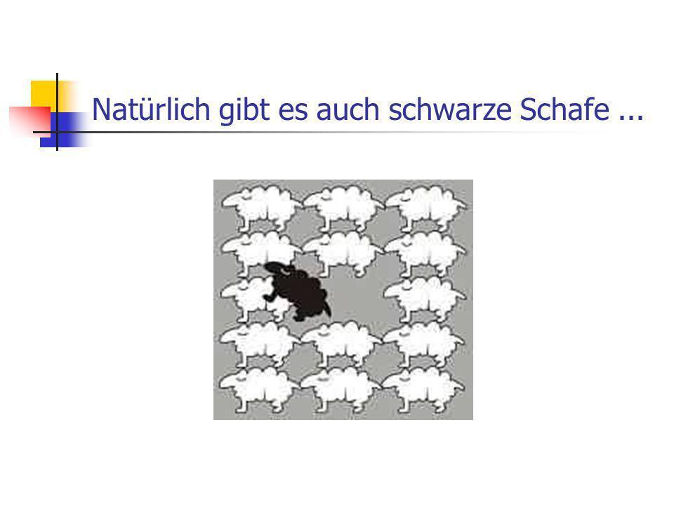Natürlich gibt es auch schwarze Schafe...