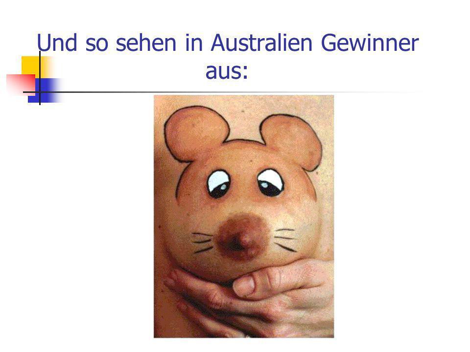 Und so sehen in Australien Gewinner aus: