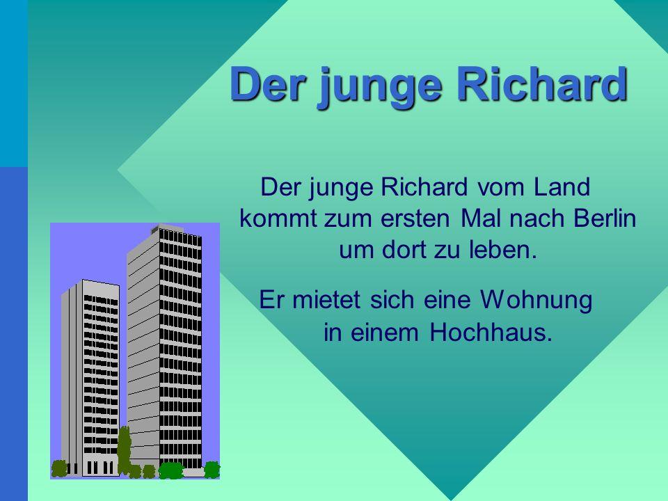 Der junge Richard Der junge Richard vom Land kommt zum ersten Mal nach Berlin um dort zu leben.