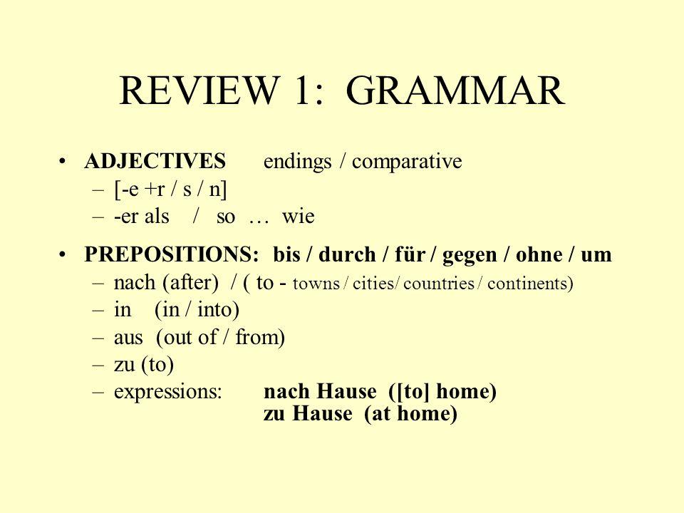 REVIEW 1: GRAMMAR WORD ORDER –predicate in 2 nd position Am nächsten Freitag gibt es einen Make-Up Test.