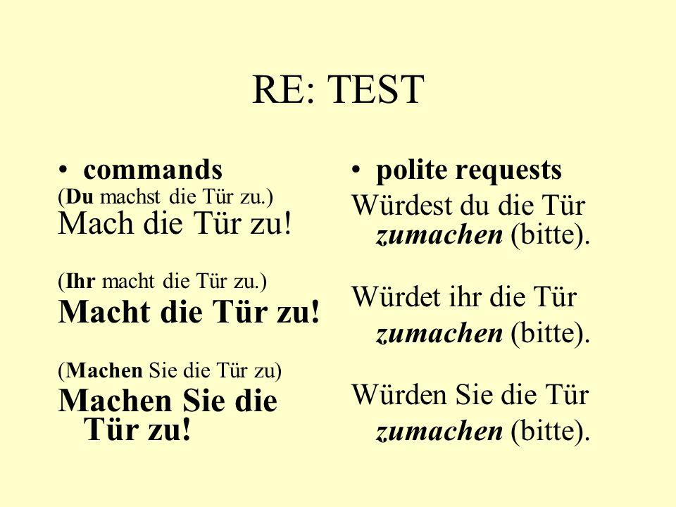 RE: TEST commands (Du machst die Tür zu.) Mach die Tür zu.