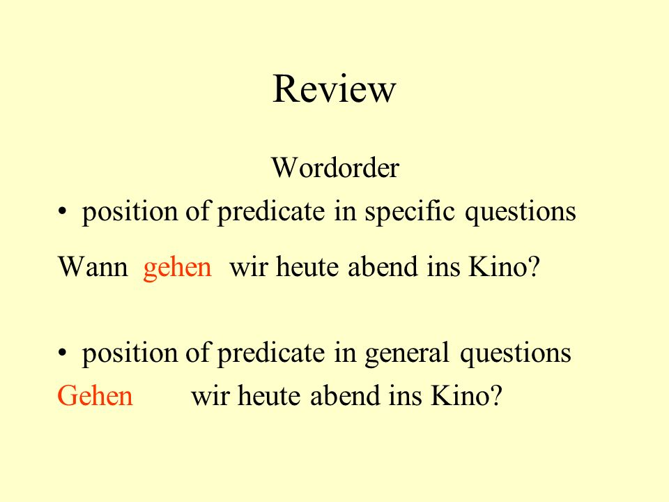 Review Wordorder adverbs/ adverbial + prepositional phrases occur in the following sequence: time (when?) - manner (how?) - place (where?) Er fährt meistens mit dem Taxi ins Hotel.