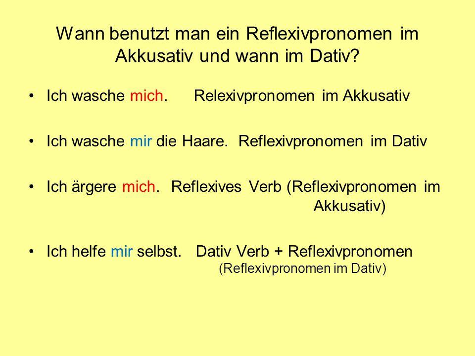 Wann benutzt man ein Reflexivpronomen im Akkusativ und wann im Dativ.