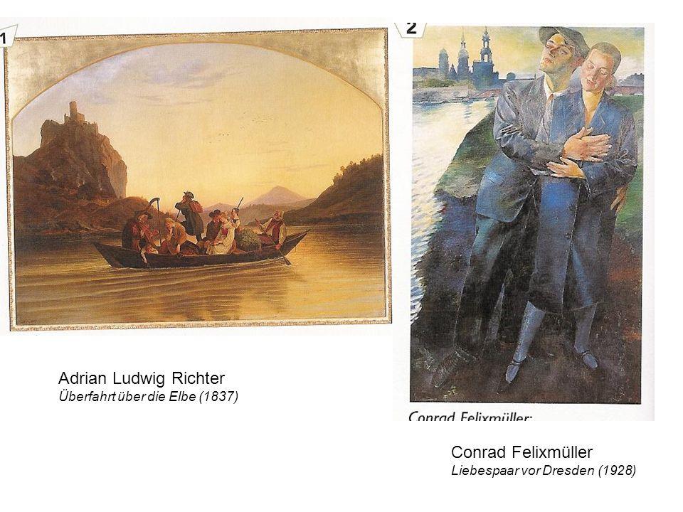 Adrian Ludwig Richter Überfahrt über die Elbe (1837) Conrad Felixmüller Liebespaar vor Dresden (1928)