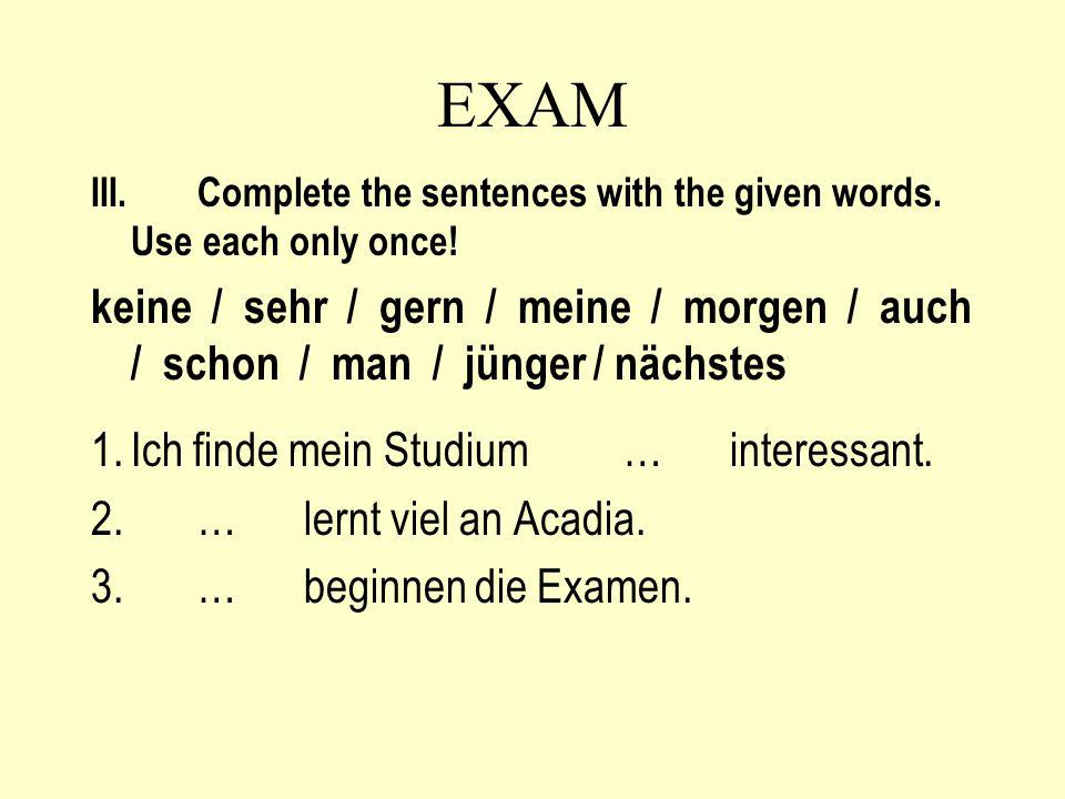 EXAM III.Complete the sentences with the given words.