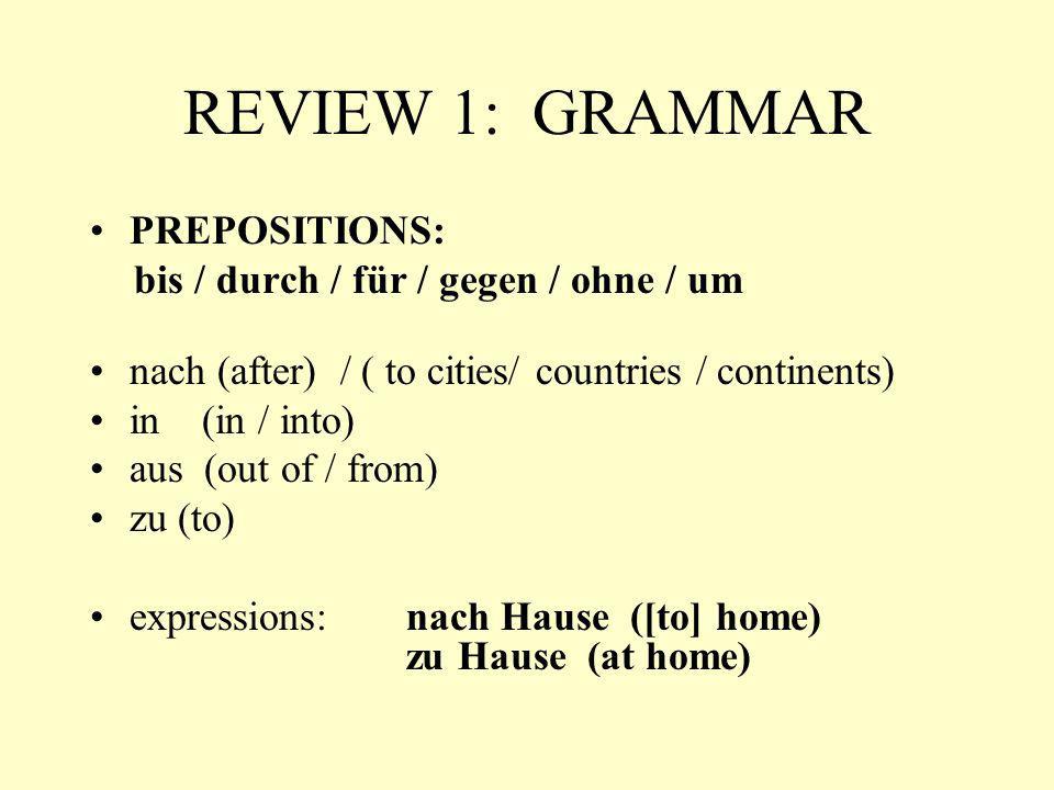 REVIEW 1: GRAMMAR WORD ORDER predicate in 2 nd position Am nächsten Freitag gibt es einen Test.