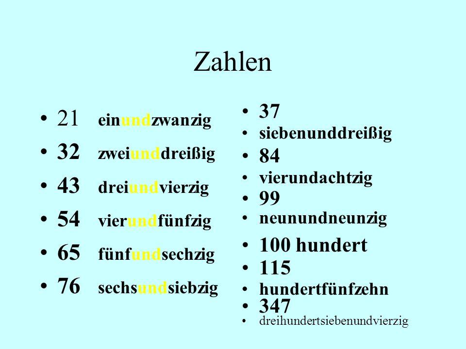 Zahlen 21 einundzwanzig 32 zweiunddreißig 43 dreiundvierzig 54 vierundfünfzig 65 fünfundsechzig 76 sechsundsiebzig 37 siebenunddreißig 84 vierundachtz