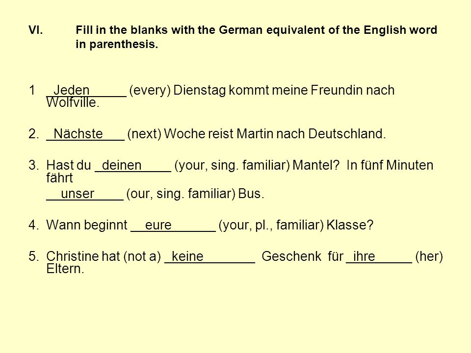 VI.Fill in the blanks with the German equivalent of the English word in parenthesis.