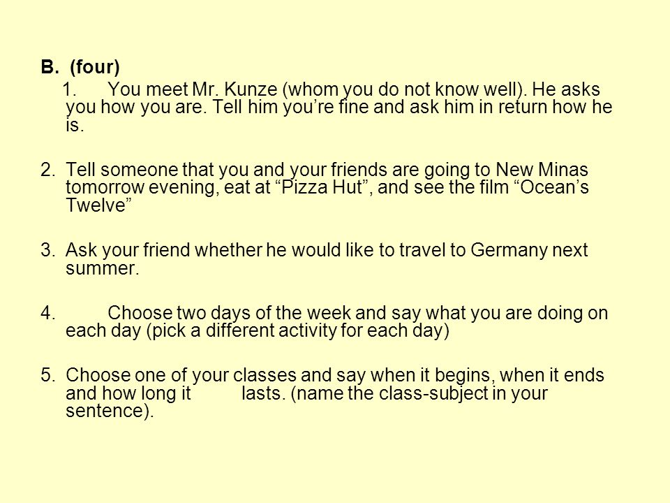 B.(four) 1.You meet Mr. Kunze (whom you do not know well).