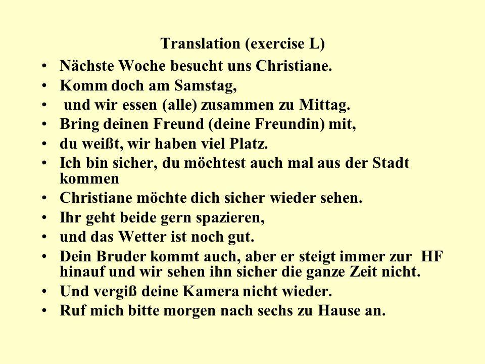 Translation (exercise L) Nächste Woche besucht uns Christiane.