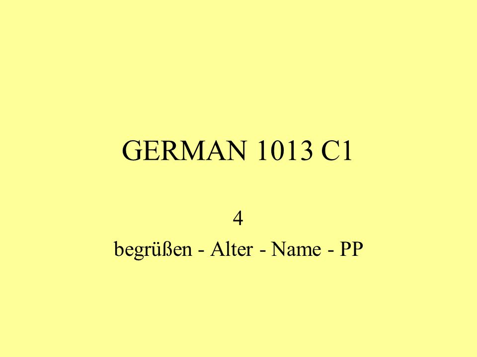GERMAN 1013 C1 4 begrüßen - Alter - Name - PP