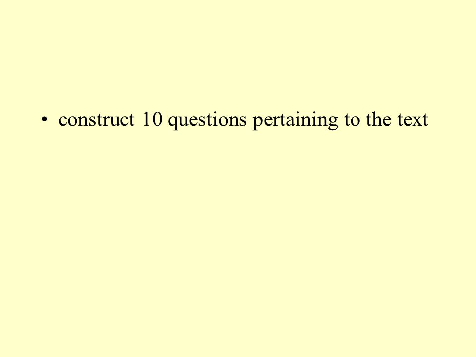construct 10 questions pertaining to the text