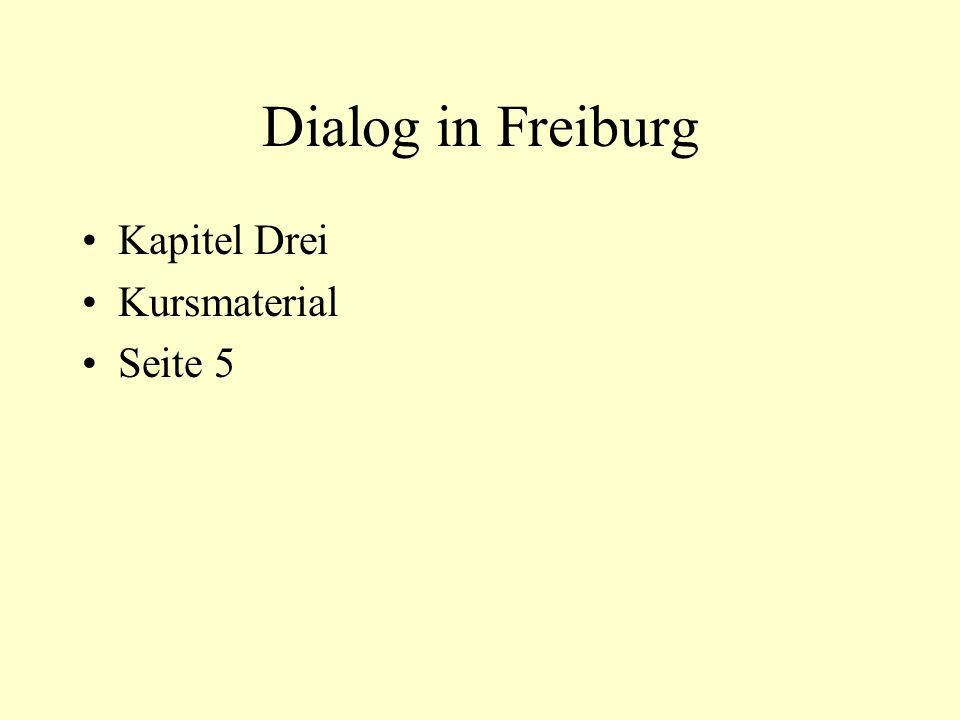 Dialog in Freiburg Kapitel Drei Kursmaterial Seite 5