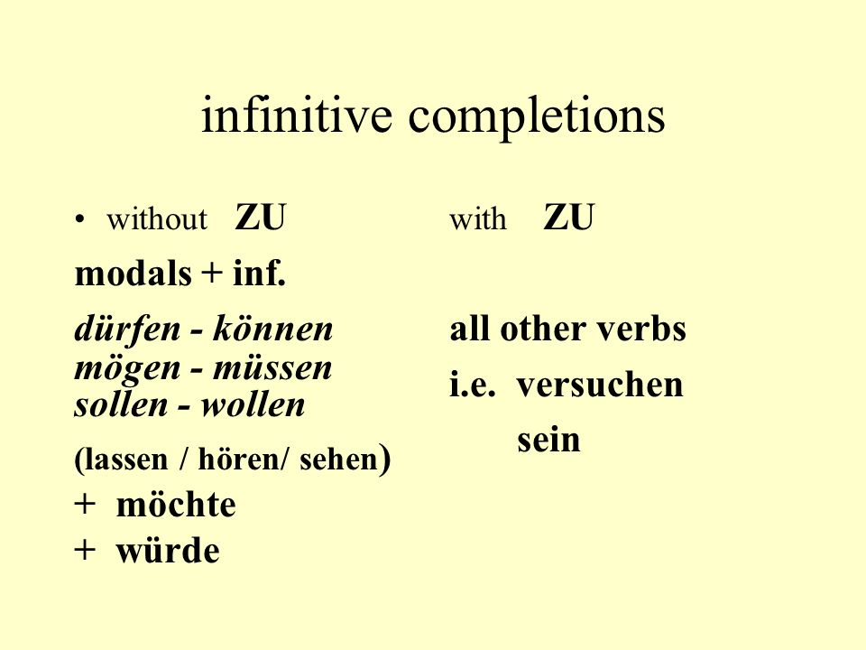 infinitive completions without ZU modals + inf.