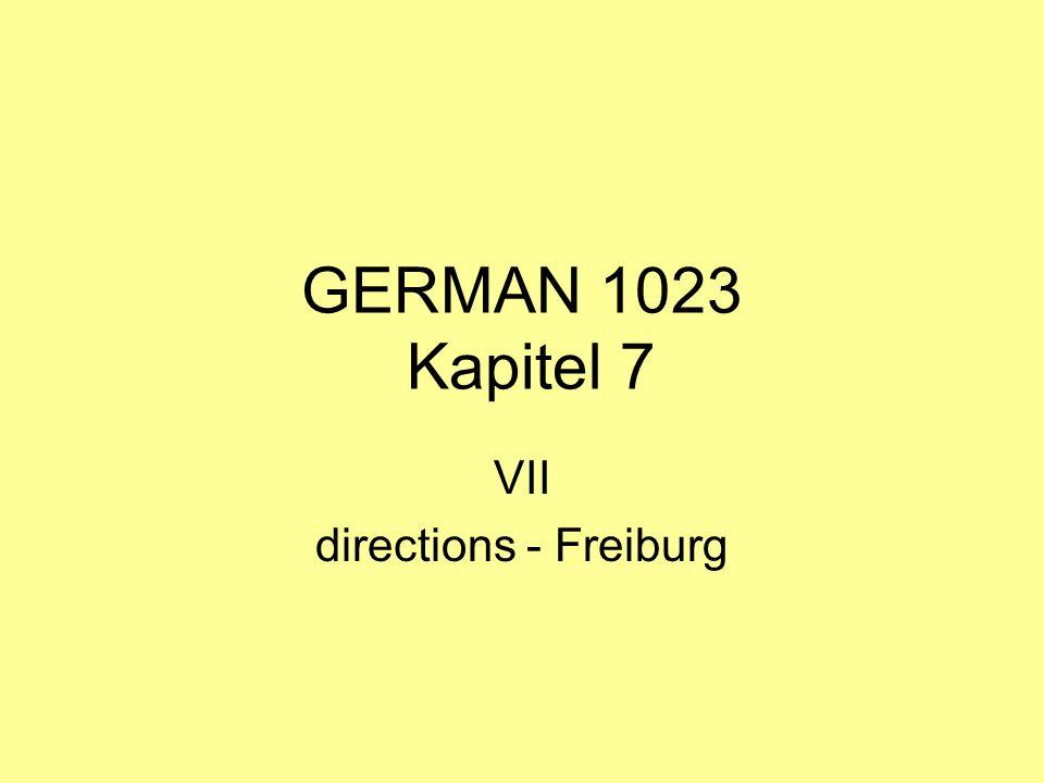 GERMAN 1023 Kapitel 7 VII directions - Freiburg