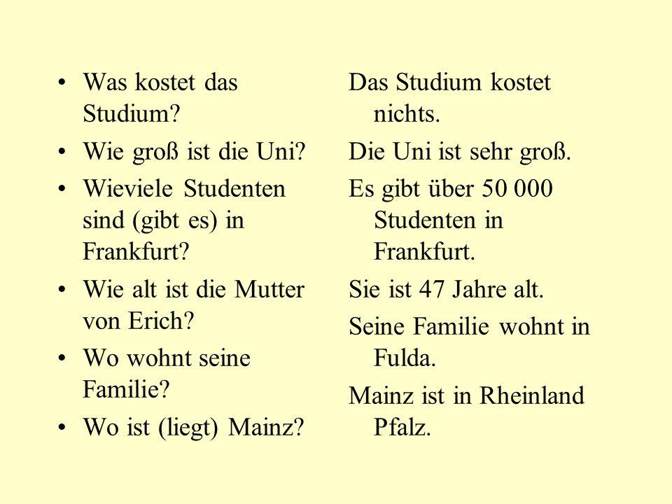 Was kostet das Studium.Wie groß ist die Uni. Wieviele Studenten sind (gibt es) in Frankfurt.