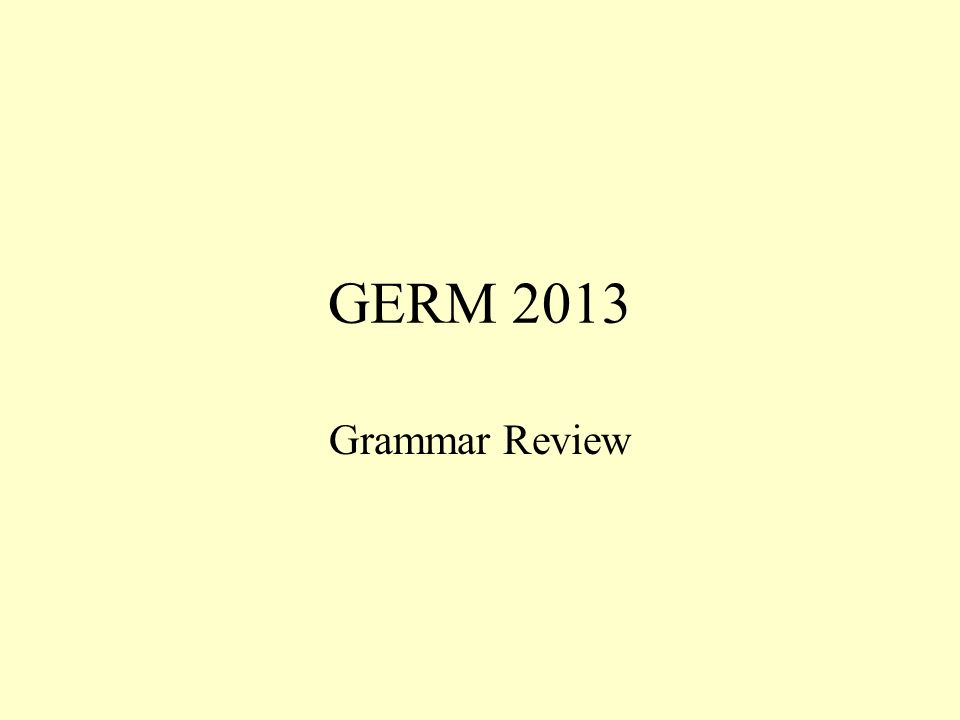 GERM 2013 Grammar Review