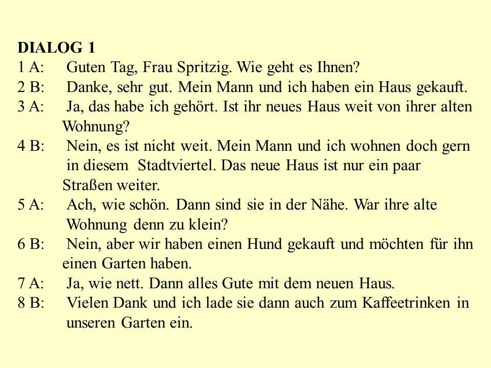 DIALOG 2 1 A: Guten Tag, Frau Spritzig.Wie geht es Ihnen.