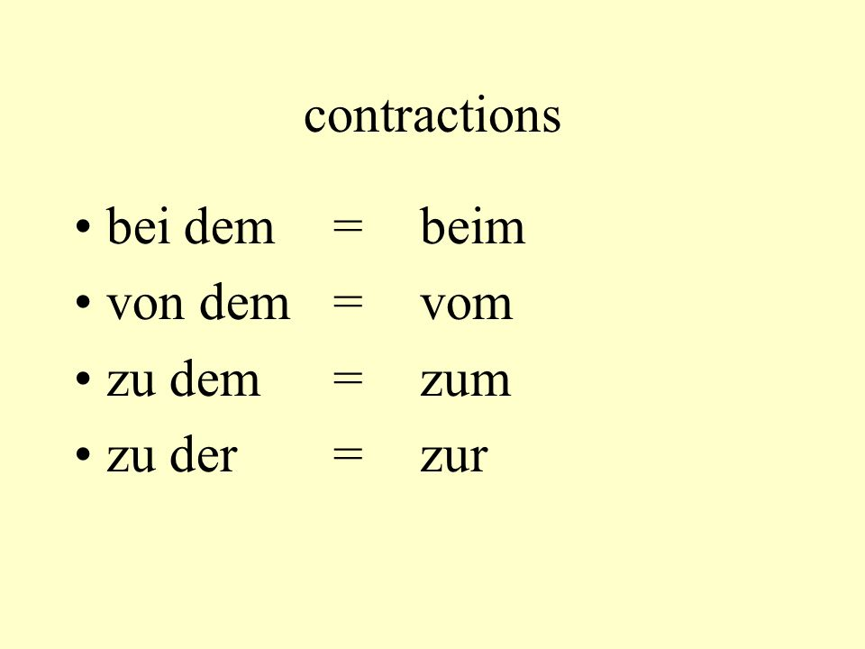 contractions bei dem=beim von dem=vom zu dem=zum zu der=zur