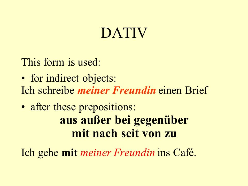 Verbs with DATIV+AKKUSATIV There are a number of verbs that are often followed by two objects - direct and indirect: to give - to give someone something the person (s.o.) is always the indirect object the thing (s.th.) always the direct object