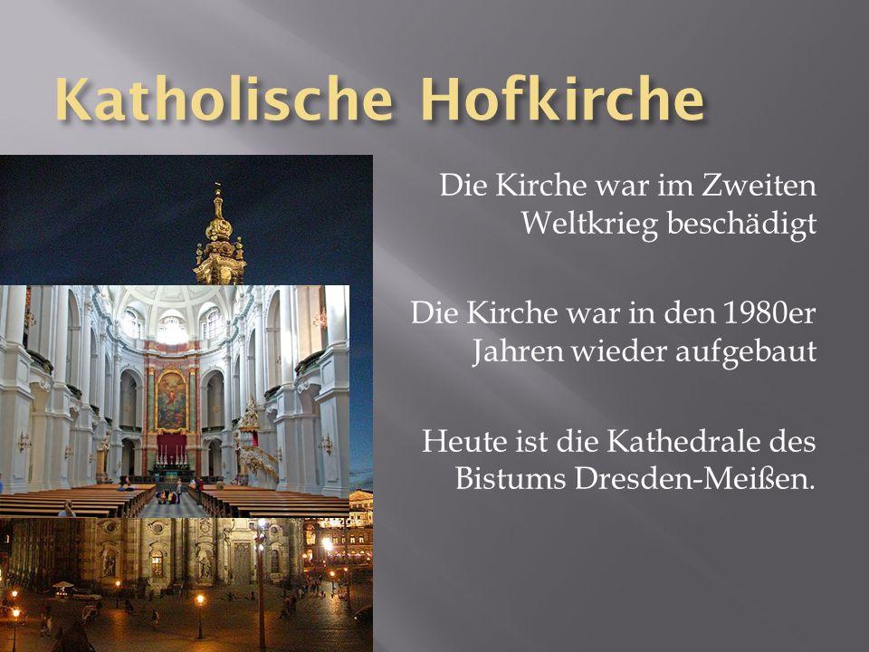 Katholische Hofkirche Die Kirche war im Zweiten Weltkrieg beschädigt Die Kirche war in den 1980er Jahren wieder aufgebaut Heute ist die Kathedrale des