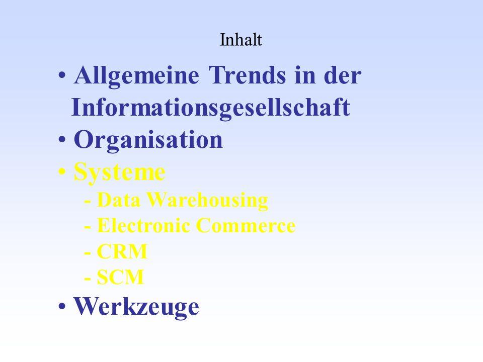 Inhalt Allgemeine Trends in der Informationsgesellschaft Organisation Systeme Werkzeuge - Workflow - Probleme heutiger Workflows - Workflows und Wissensmanagement - Flexible Workflows