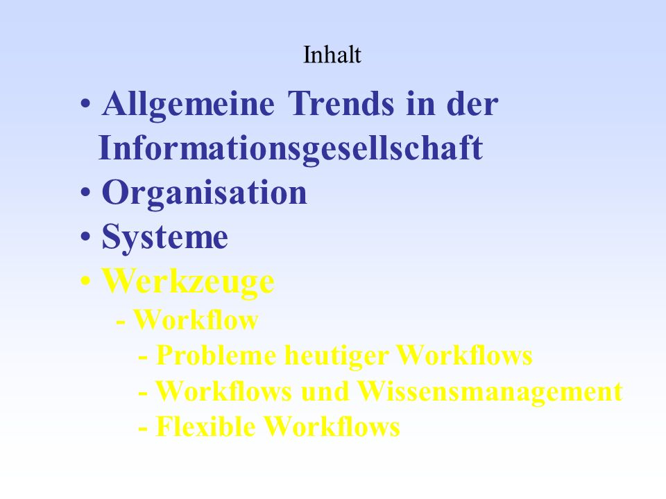 Workflow kein Wissensfluss häufige Ausnahmen Sonderfälle viele Ablaufvarianten Ungenügende Integration mit Groupware Kopplung mehrerer Workflows Probleme heutiger Workflows: