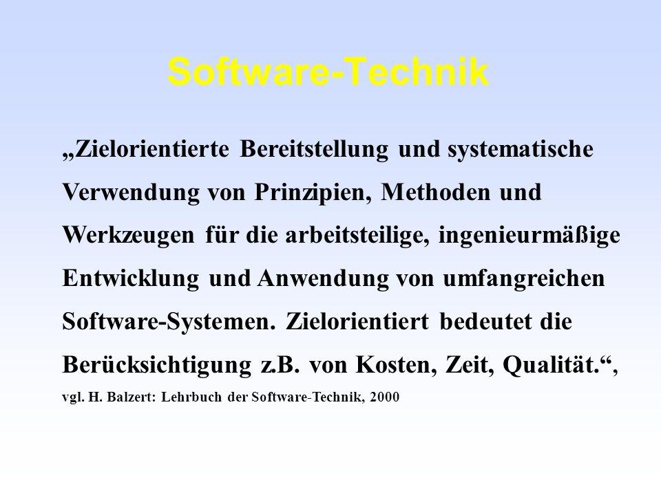 Software-Technik Zielorientierte Bereitstellung und systematische Verwendung von Prinzipien, Methoden und Werkzeugen für die arbeitsteilige, ingenieur