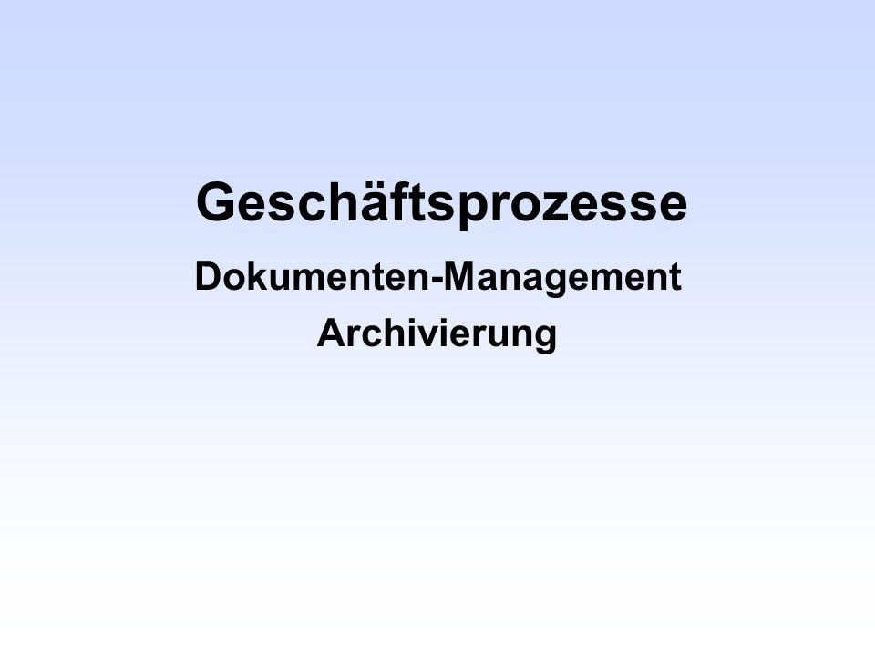 Geschäftsprozesse Dokumenten-Management Archivierung