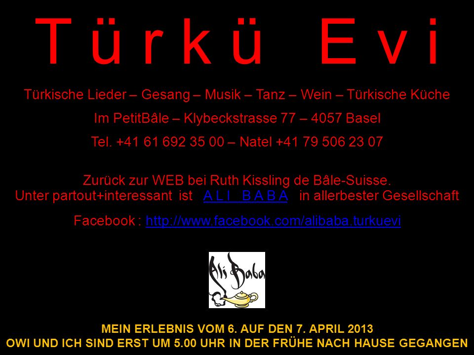 Türkische Lieder – Gesang – Musik – Tanz – Wein – Türkische Küche Im PetitBâle – Klybeckstrasse 77 – 4057 Basel Tel.