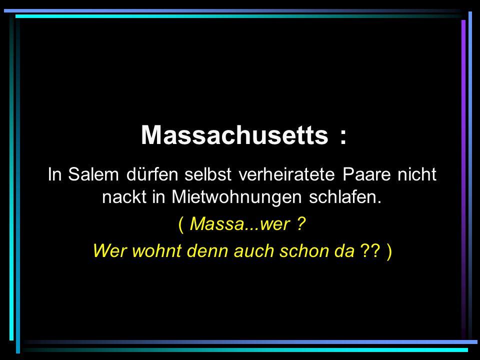 Massachusetts : In Salem dürfen selbst verheiratete Paare nicht nackt in Mietwohnungen schlafen.