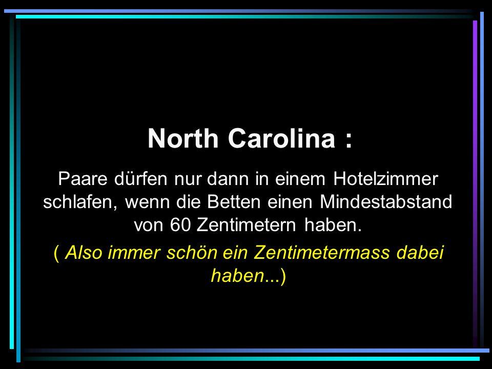 North Carolina : Paare dürfen nur dann in einem Hotelzimmer schlafen, wenn die Betten einen Mindestabstand von 60 Zentimetern haben.