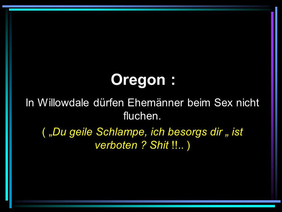 Oregon : In Willowdale dürfen Ehemänner beim Sex nicht fluchen.