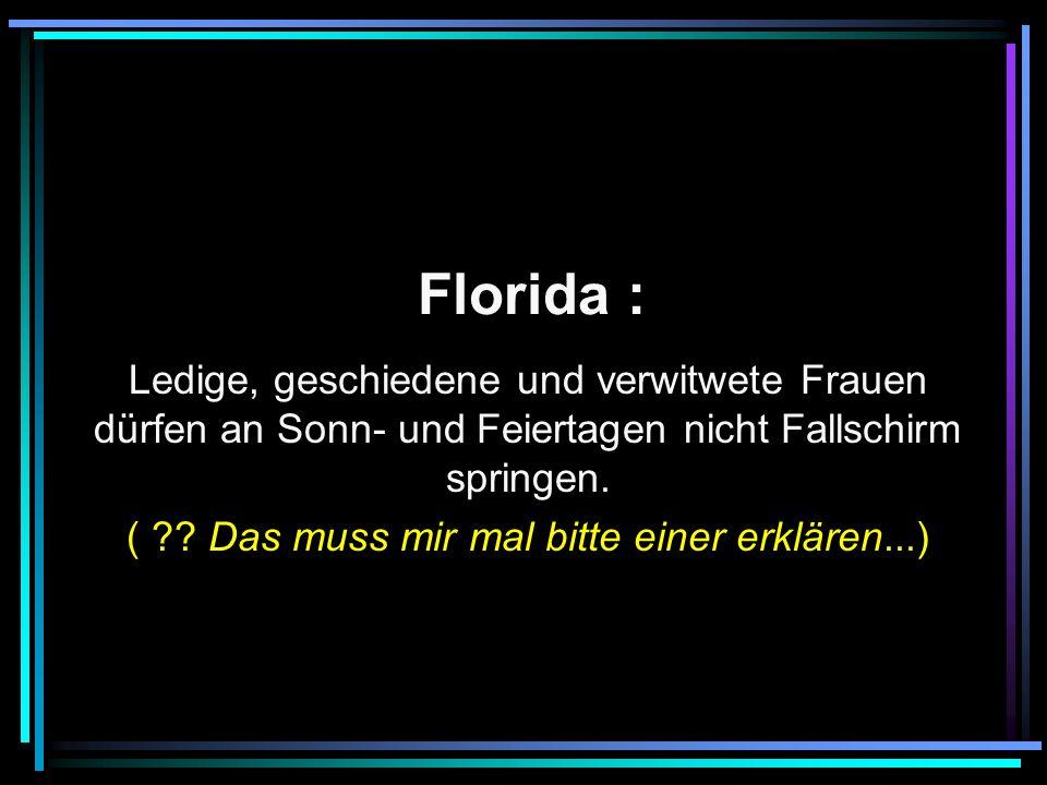 Florida : Ledige, geschiedene und verwitwete Frauen dürfen an Sonn- und Feiertagen nicht Fallschirm springen.
