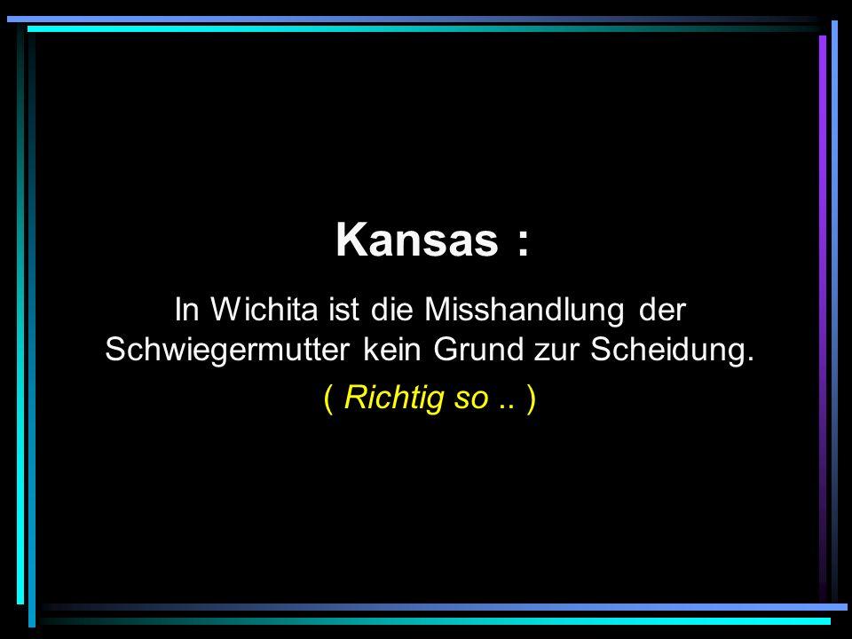 Kansas : In Wichita ist die Misshandlung der Schwiegermutter kein Grund zur Scheidung.