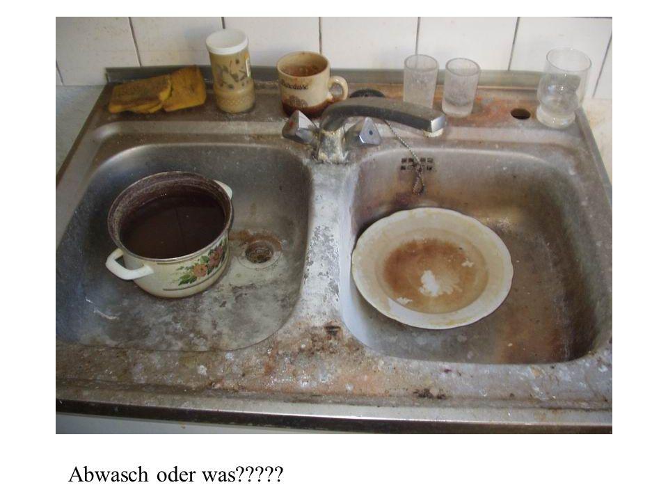 Abwasch oder was?????