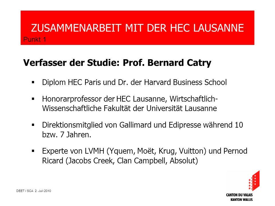 DEET / SCA 2. Juli 2010 Verfasser der Studie: Prof. Bernard Catry Diplom HEC Paris und Dr. der Harvard Business School Honorarprofessor der HEC Lausan